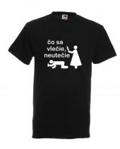 Čo sa vlečie, neutečie (Funny T-Shirt)