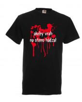 Akoby vrah na stenu hádzal (Funny T-Shirt)